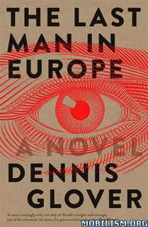 Download ebook The Last Man in Europe by Dennis Glover (.ePUB)