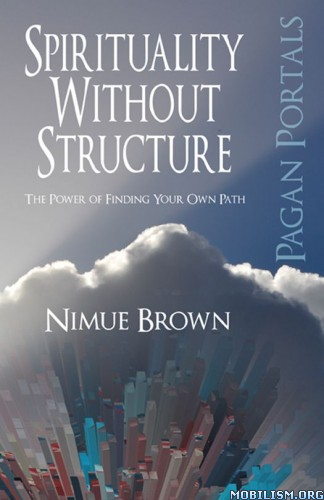 Download Spirituality Without Structure by Nimue Brown (.ePUB)+