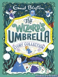 Download Wizard's Umbrella Story Collection by Enid Blyton (.ePUB)