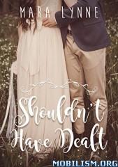 Download Shouldn't Have Dealt by Mara Lynne (.ePUB)