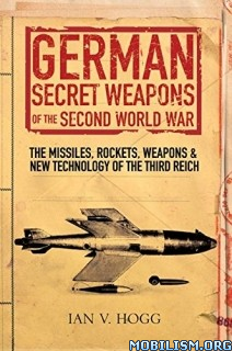Download German Secret Weapons of World War II by Ian Hogg (.ePUB)