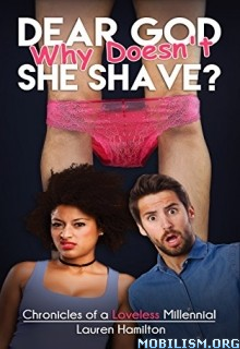 Download Dear God Why Doesn't She Shave? by Lauren Hamilton (.ePUB)
