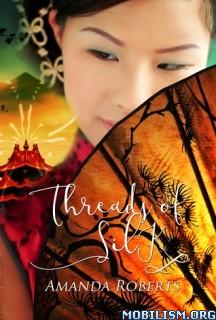 Download ebook Threads of Silk by Amanda Roberts (.ePUB)