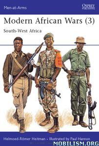 Modern African Wars:South-West Africa by Helmoed-Romer Heitman