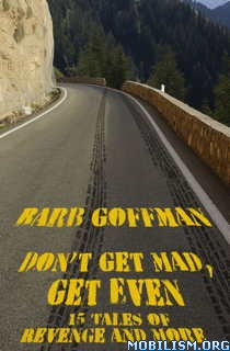 Download ebook Don't Get Mad, Get Even by Barb Goffman (.ePUB)