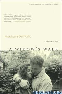 A Widow's Walk: A Memoir of 9/11 by Marian Fontana