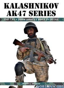 Download Kalashnikov AK47 Series by Martin J. Brayley (.ePUB)