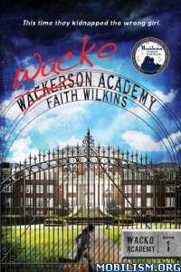 Download ebook Wacko Academy Series by Faith Wilkins (.ePUB)