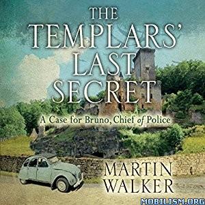 Download ebook The Templars' Last Secret by Martin Walker (.MP3)