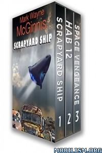 Download ebook Scrapyard Ship Series : 1-3 by Mark Wayne McGinnis (.ePUB)+
