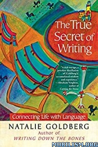 Download ebook The True Secret of Writing by Natalie Goldberg (.ePUB)