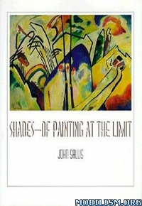 Download ebook Shades: Of Painting at the Limit by John Sallis (.ePUB)
