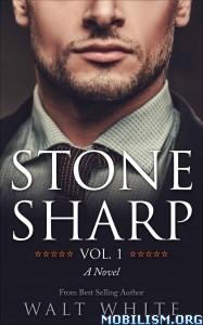 Download ebook Stone Sharp Vol.1 by Walt White (.ePUB)