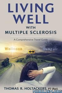 Living Well With Multiple Sclerosis by Thomas Holtackers