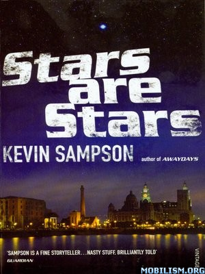 Download Stars Are Stars by Kevin Sampson (.ePUB)