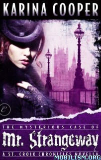 Download Mysterious Case of Mr. Strangeway by Karina Cooper (.ePUB)+