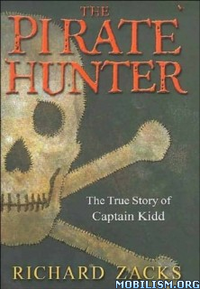Download ebook The Pirate Hunter by Richard Zacks (.ePUB)