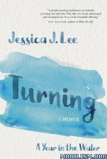 Download ebook Turning: A Year in the Water by Jessica J. Lee (.ePUB)