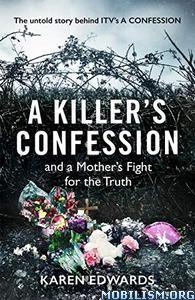 A Killer's Confession by Karen Edwar