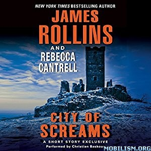 Download City of Screams by James Rollins, Rebecca Cantrell (.MP3)
