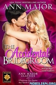 Download ebook The Accidental Bridegroom by Ann Major (.ePUB)