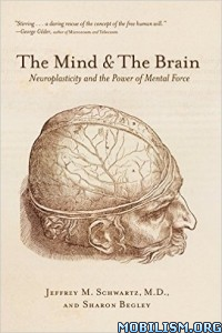 Download ebook The Mind & the Brain by Jeffrey M. Schwartz et al (.ePUB)