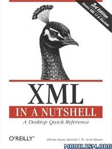 Download ebook XML in a Nutshell by Elliotte Rusty Harold et al (.ePUB)