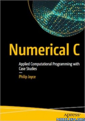Numerical C: Applied Computational Programming by Philip Joyce