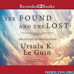 Download ebook The Found & the Lost by Ursula K. Le Guin (.MP3)
