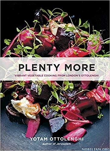 Plenty More: Vibrant Vegetable Cooking…by Yotam Ottolenghi