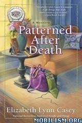 Download ebook Patterned After Death by Elizabeth Lynn Casey (.ePUB)