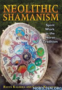 Download Neolithic Shamanism by Raven Kaldera et al (.ePUB)(.AZW3)