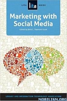 Download ebook Marketing with Social Media by Beth C Thomsett-Scott (.ePUB)
