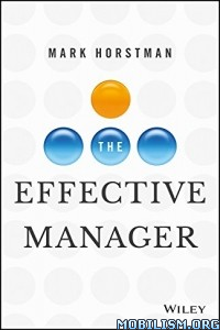 Download ebook The Effective Manager by Mark Horstman (.ePUB)
