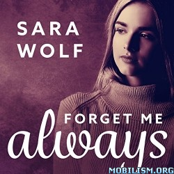 Forget Me Always by Sara Wolf (.M4B)