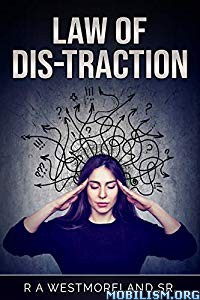 Law Of Distraction by R A Westmoreland Sr