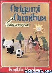 Origami Omnibus Paper Folding for Everybody by Kunihiko Kasahara