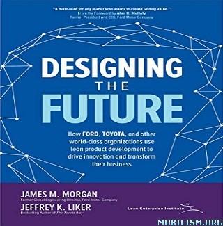 Designing the Future by James M. Morgan, Jeffrey K. Liker