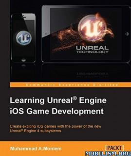 Learning Unreal Engine iOS Development by Muhammad A.Moniem