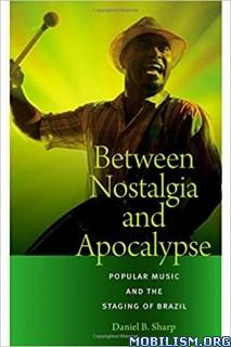 Download ebook Between Nostalgia & Apocalypse by Daniel B. Sharp (.ePUB)