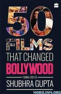 Download ebook 50 Films That Changed Bollywood by Shubhra Gupta (.ePUB)