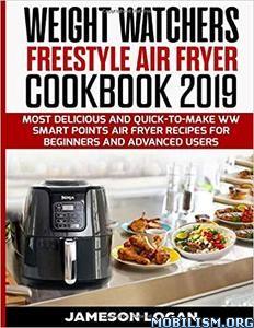 Weight Watchers Freestyle Air Fryer Cookbook by Jameson Logan