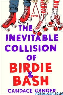 Download ebook Inevitable Collision of Birdie... by Candace Ganger (.ePUB)