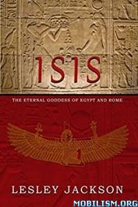 Download ebook Isis: Eternal Goddess of Egypt... by Lesley Jackson (.ePUB)+