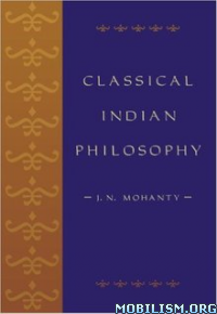 Download ebook Classical Indian Philosophy by J. N. Mohanty (.ePUB)