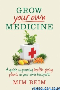Download ebook Grow Your Own Medicine by Mim Beim (.ePUB)