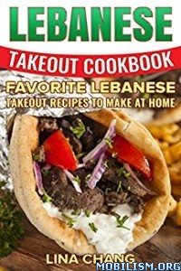 Download ebook Lebanese Takeout Cookbook by Lina Chang (.ePUB)