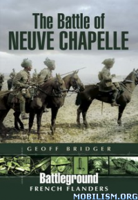Download ebook The Battle of Neuve Chapelle by Geoff Bridger (.ePUB)