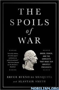 Download ebook The Spoils of War by Bruce Bueno de Mesquita (.ePUB)