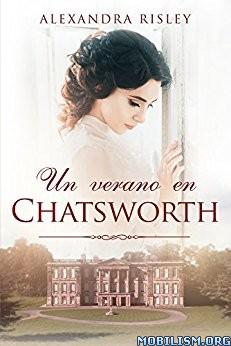 Download ebook Un verano en Chatsworth by Alexandra Risley [Esp] (.ePUB)